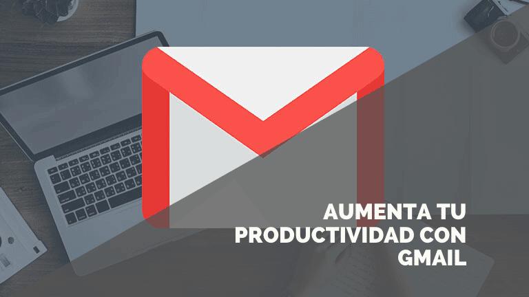 5 trucos para aumentar tu productividad en Gmail