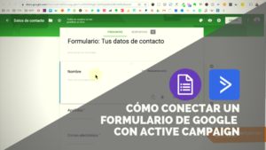 Como sincronizar google forms con active campaign