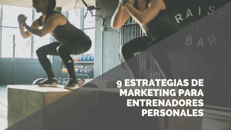 Marketing para Entrenadores Personales: 9 ideas que te romperán la cabeza!