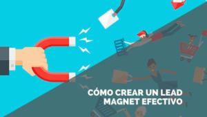 La fórmula secreta para crear un Lead Magnet de éxito