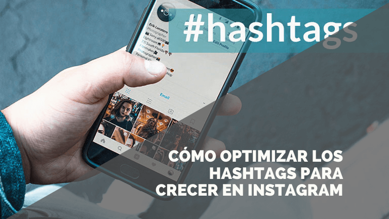 Cómo crecer en Instagram optimizando los hashtags