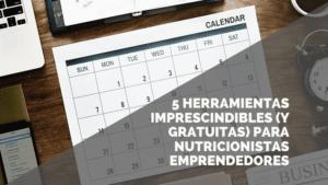 5 Herramientas gratuitas para nutricionistas emprendedores