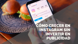 Cómo crecer en Instagram sin pagar: 6 estrategias imprescindibles