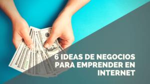 6 Ideas de negocio online rentables para emprender desde ya