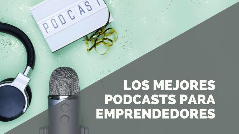 Los cinco podcasts que no te puedes perder si eres emprendedor