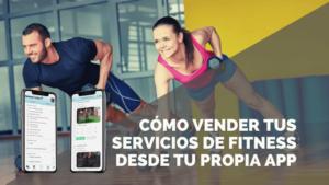 DudyFit – Cómo vender tus servicios de Fitness con tu propia APP
